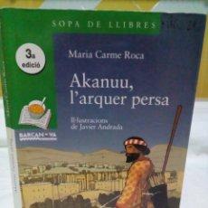 Livres: AKANU, L ARQUER PERSA- MARIA CARME ROCA COSTA. Lote 208892488