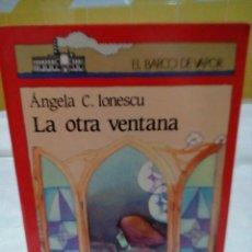 Libros: LA OTRA VENTANA -ANGELA CASTIÑEI IONESCU. Lote 208894296