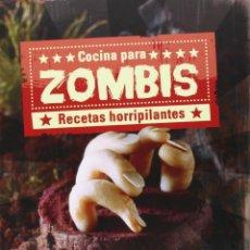 Libros: COCINA PARA ZOMBIS - RECETAS HORRIPILANTES - TAPA DURA – NGV - 2014 - NUEVO !!!!. Lote 210675207