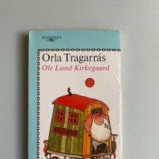 Libros: ORLA TRAGARRÁS - OLE LUND KIRKEGAARD - XUVENIL ALFAGUARA (GALEGO). Lote 210734469