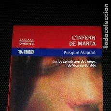 Libros: L' INFERN DE MARTA. LITERATURA EN VALENCIA. Lote 210934485