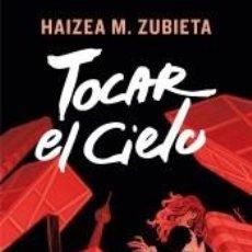 Libros: TOCAR EL CIELO. Lote 211756227