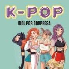 Libros: K-POP. IDOL POR SORPRESA. Lote 211778491