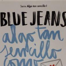 Libros: ALGO TAN SENCILLO COMO TUITEAR TE QUIERO DE BLUE JEANS. Lote 213827116