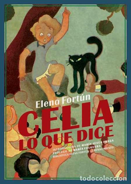CELIA, LO QUE DICE. ELENA FORTÚN..-NUEVO (Libros Nuevos - Literatura Infantil y Juvenil - Literatura Juvenil)