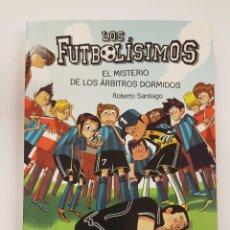 Libros: NOVELA JUVENIL - LOS FUTBOLISIMOS - VOLUMEN 1 - EL MISTERIO DE LOS ARBITROS DORMIDOS - NUEVO. Lote 218692061