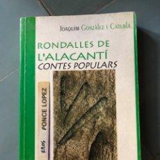 Libros: RONDALLES DE L'ALACANTI CONTES POPULARS ALACANT ALICANTE JOAQUIM GONZALEZ I CATURLA. Lote 218992125