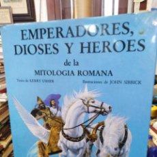Libros: EMPERADORES,DIOSES Y HÉROES DE LA MITOLOGÍA ROMANA-KERRY USHER-JOHN SIBBICK,ANAYA 1984,PROFUSAMENTE. Lote 219038528