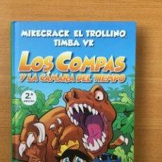Libros: LOS COMPAS Y LA CÁMARA DEL TIEMPO. NÚMERO 3. MARTINEZ ROCA. MIKECRACK, EL TROLLINO, TIMBA VK. (P/B5). Lote 243646670