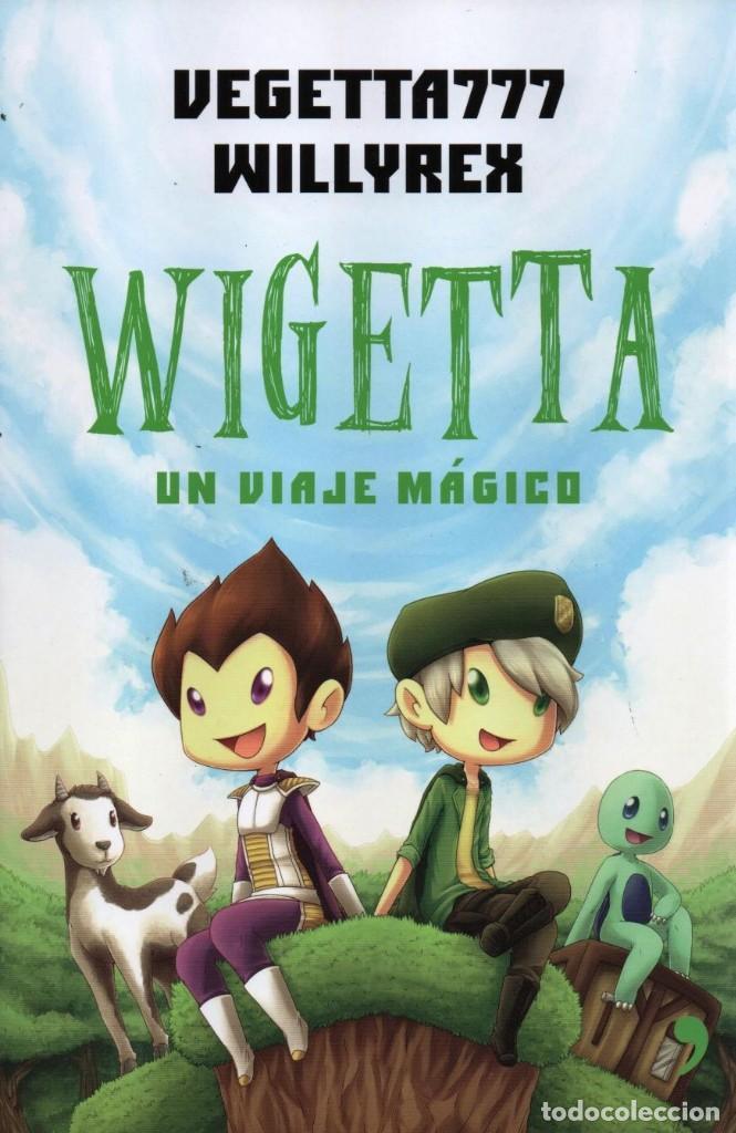 WIGETTA, UN VIAJE MAGICO DE VEGETTA777 & WILLYREX - PLANETA, 2015 (Libros Nuevos - Literatura Infantil y Juvenil - Literatura Juvenil)