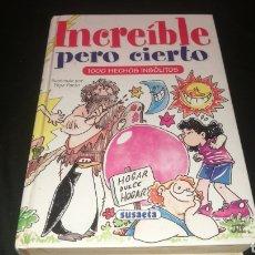 Livres: INCREÍBLE PERO CIERTO - MIL HECHOS INSÓLITOS. Lote 221310576