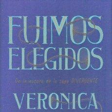 Libros: FUIMOS ELEGIDOS , VERONICA ROTH. Lote 221455500