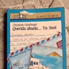 Libros: BARCO DE VAPOR: QUERIDA ABUELA...TU SUSI. Lote 221609615