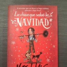 Libros: LA CHICA QUE SALVÓ LA NAVIDAD. MATT HAIG. ED. DESTINO. Lote 221703781