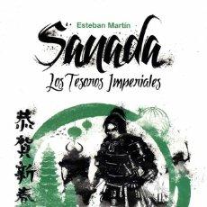 Libros: SANADA VOL. 2. LOS TESOROS IMPERIALES - ESTEBAN MARTÍN. Lote 222642180