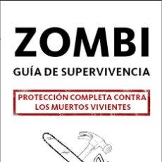 Libros: ZOMBI. GUÍA DE SUPERVIVENCIA. PROTECCIÓN COMPLETA CONTRA LOS MUERTOS VIVIENTES. Lote 237535580