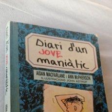 Libros: DIARI D,UN JOVE MANIATIC. EDICIONS BROMERA.. Lote 243856235