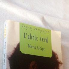 Libros: L' ABRIC VERD. GRAN ANGULAR. MARIA GRIPE. EDITORIAL CRUILLA. TERCERA EDICIÓ 1992. Lote 243859565