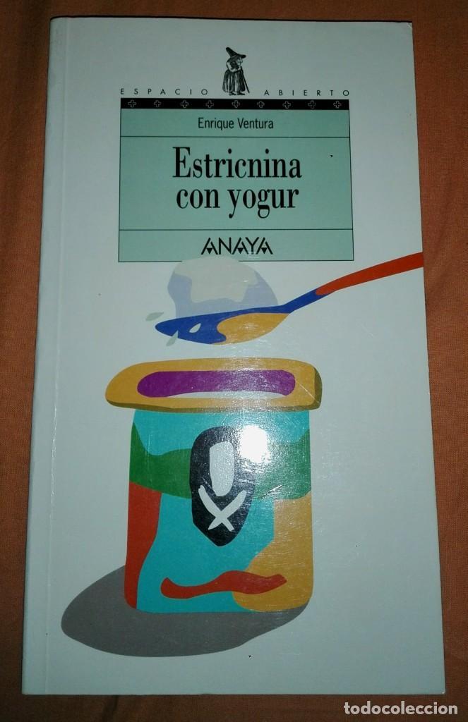 ESTRICNINA CON YOGUR (A ESTRENAR) (Libros Nuevos - Literatura Infantil y Juvenil - Literatura Juvenil)