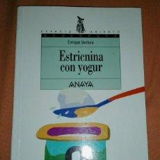 Libros: ESTRICNINA CON YOGUR (A ESTRENAR). Lote 247597320