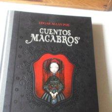 Libros: CUENTOS MACABROS / EDGAR ALLAN POE - ILUSTRADO POR BENJAMÍN LACOMBE / EDELVIVES. Lote 249305555