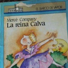Libros: OFERTA Y ES SEGUNDA EDICIÓN LA REINA CALVA LITERATURA INFANTIL Y JUVENIL. Lote 251182785