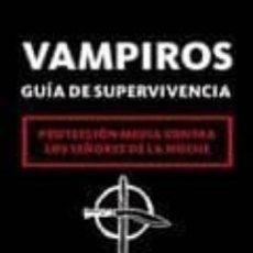 Libros: VAMPIROS. GUIA DE SUPERVIVENCIA: PROTECCION MEDIA CONTRA LOS SEÑO RES DE LA NOCHE. M.J. ZAMORA. Lote 252968255