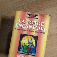 Libri: LA TORRE ENCANTADA - EL REY RELUCTANTE - L SPRAGUE DE CAMP. Lote 283751353
