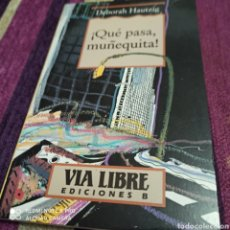 Libros: NOVELA DÉBORAH HAUTZING,! QUE PASA MUÑEQUITA!. Lote 253181610