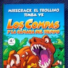 Libros: LOS COMPAS Y LA CÁMARA DEL TIEMPO - NÚMERO 3 - MIKECRACK, EL TROLLINO, TIMBA VK. ED. MARTÍNEZ ROCA. Lote 254086390