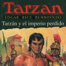 Libros: TARZÁN Y EL IMPERIO PERDIDO. EDGAR RICE BURROUGHS. EDHASA. 1ªEDICIÓN. 2000.NUEVO.. Lote 254120730