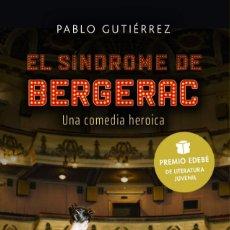 Libros: EL SÍNDROME DE BERGERAC. PABLO GUTIÉRREZ. -NUEVO. Lote 259248480