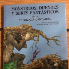 Libri: MONSTRUOS DUENDES Y SERES FANTÁSTICOS DE LA MITOLOGÍA CÁNTABRA. Lote 260332110