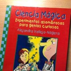 Livres: CIENCIA MÁGICA. EXPERIMENTOS ASOMBROSOS PARA GENIOS CURIOSOS. Lote 260869505