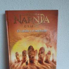 Libros: LAS CRONICAS DE NARNIA EL CABALLO Y EL MUCHACHO C S LEWIS. Lote 262431925