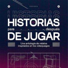 Libros: HISTORIAS PARA DESPUES DE JUGAR. Lote 262448470