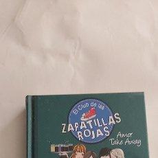 Libros: EL CLUB DE LAS ZAPATILLAS ROJAS AMOR TAKE AWEY ANA PUNSET EDITORIAL MONTENA. Lote 262893365