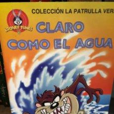 Libros: CLARO COMO EL AGUA LOONEY TUNES WARNER COL. PATRULLA VERDE. Lote 267473844