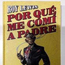 Libros: POR QUÉ ME COMÍ A PADRE - ROY LEWIS - GIGAMESH. Lote 268281199