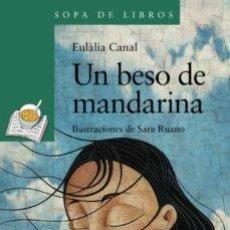 Libros: UN BESO DE MANDARINA EULALIA CANAL. Lote 269445913