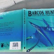 Livres: BARCOS HUNDIDOS EXPLORACIÓN TRIDIMENSIONAL, DAVID HAWCOCK Y GARRY WALTON, TODOLIBRO 1993. Lote 273350528