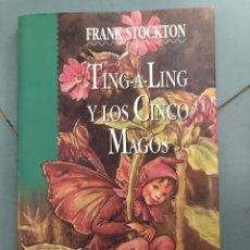 Livros: FRANK STOCKTON - TING-A-LING Y LOS CINCO MAGOS - OBELISCO. Lote 274853213