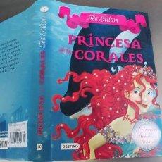 Libros: PRINCESA DE LOS CORALES-DESTINO-TAPA DURA CON SOBRECUBIERTA-266 PAGINAS AÑO 2011. Lote 276382203