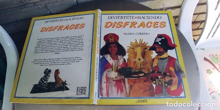 DIVIÉRTETE HACIENDO DISFRACES - LIBRO,MARÍA GORDON - EDITORIAL DEBATE - 1993. (Libros Nuevos - Literatura Infantil y Juvenil - Literatura Juvenil)