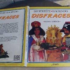Libros: DIVIÉRTETE HACIENDO DISFRACES - LIBRO,MARÍA GORDON - EDITORIAL DEBATE - 1993.. Lote 276385038