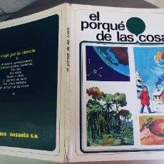 Libros: EL PORQUÉ DE LAS COSAS ,COLECCION VIAJE POR LA CIENCIA,SUSAETA,TAPA FINA,AÑO 1975. Lote 276389673