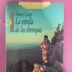 Libros: LA ESTRELLA DE LOS CHEROQUIS TERCERA EDICIÓN FORREST CARTER. Lote 276415823
