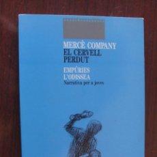 Libros: EL CERVELL PERDUT - MERCE COMPANY - 1988 AMPURIES L´ODISSEA - NOU SENSE LLEGIR. Lote 277257103