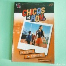Libros: LA ILUSION DE TRIUNFAR . CHICAS DE HOY Nº 3 . OBELISCO . NUEVO SIN USO. Lote 279430198
