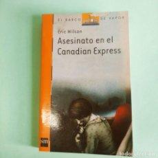 Libros: ASESINATO EN EL CANADIAN EXPRESS . SM. EL VARCO DE VAPOR . A PARTIR DE 9 AÑOS . NUEVO SIN USO. Lote 279431563